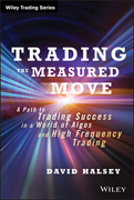 Trading the Measured Move: A Path to Trading Success in a World of Algos and High Frequency Trading