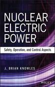 Nuclear Electric Power: Safety, Operation, and Control Aspects