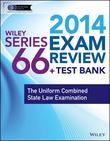 Wiley Series 66 Exam Review 2014 + Test Bank: The Uniform Combined State Law Examination