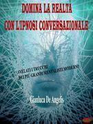 Domina la realtà con l'ipnosi conversazionale