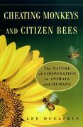 Cheating Monkeys and Citizen Bees: The Nature of Cooperation in Animals and Humans