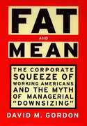 Fat and Mean: The Corporate Squeeze of Working Americans and the
