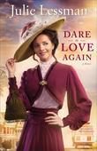 Dare to Love Again: A Novel