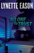 No One to Trust: A Novel