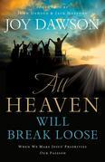 All Heaven Will Break Loose: When We Make Jesus' Priorities Our Passion