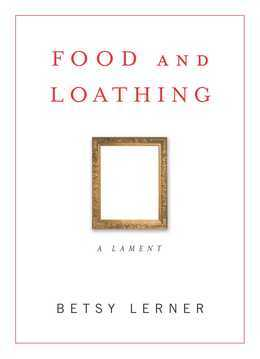 Food and Loathing: A Lament