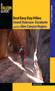 Best Easy Day Hikes Grand Staircase--Escalante and the Glen Canyon Region