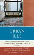 Urban Ills: Twenty-first-Century Complexities of Urban Living in Global Contexts