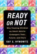 Ready or Not: Why Treating Children as Small Adults Endangers Th