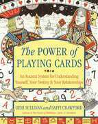 The Power of Playing Cards: An Ancient System for Understanding Yourself, Your Destiny, & Your Relationships