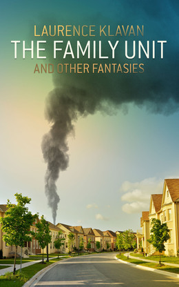 The Family Unit and Other Fantasies