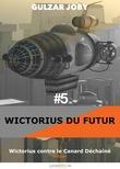 Wictorius contre la Canard Déchaîné, épisode 5