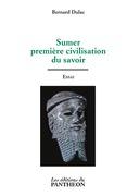 Sumer, première civilisation du savoir