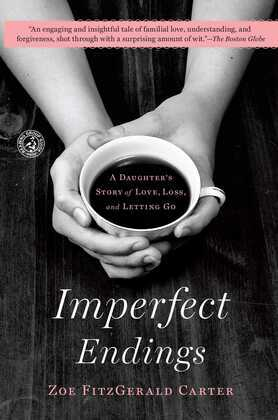Imperfect Endings: A Daughter's Tale of Life and Death