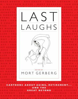 Last Laughs: Cartoons About Aging, Retirement...and the Great Beyond