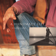 A Handmade Life: In Search of Simplicity