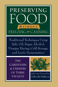 Preserving Food without Freezing or Canning: Traditional Techniques Using Salt, Oil, Sugar, Alcohol, Vinegar, Drying, Cold Storage, and Lactic Ferment