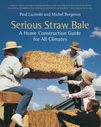 Serious Straw Bale: A Home Construction Guide for All Climates
