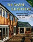 The Passive Solar House: Using Solar Design to Cool and Heat Your Home, 2nd Edition