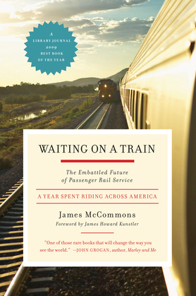Waiting on a Train: The Embattled Future of Passenger Rail Service