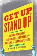Get Up, Stand Up: Uniting Populists, Energizing the Defeated, and Battling the Corporate Elite