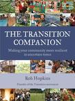 The Transition Companion: Making Your Community More Resilient in Uncertain Times