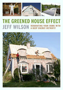 The Greened House Effect: Renovating Your Home with a Deep Energy Retrofit