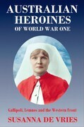 Australian Heroines of World War 1