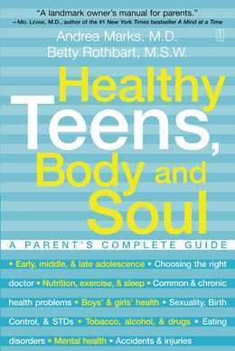 Healthy Teens, Body and Soul: A Parent's Complete Guide