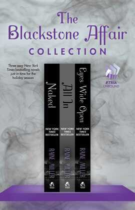 Raine Miller - The Blackstone Affair Collection: Naked, All In, and Eyes Wide Open