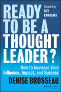 Ready to Be a Thought Leader: How to Increase Your Influence, Impact, and Success