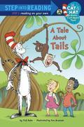 A Tale About Tails (Dr. Seuss/Cat in the Hat)