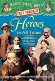 Magic Tree House Fact Tracker #28: Heroes for All Times: A Nonfiction Companion to Magic Tree House #51: High Time for Heroes