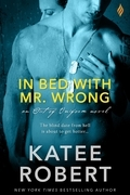 In Bed with Mr. Wrong (An Out of Uniform Novel)