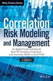 Correlation Risk Modeling and Management: An Applied Guide including the Basel III Correlation Framework - With Interactive Models in Excel / VBA