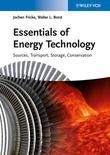 Essentials of Energy Technology: Sources, Transport, Storage, Conservation
