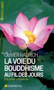 La Voie du bouddhisme au fil des jours