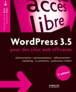 WordPress 3.5 pour le blogueur efficace
