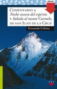 """Comentario a """"Noche oscura del espíritu"""" y """"Subida al monte Carmelo"""", de san Juan de la Cruz"""