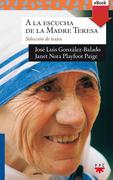 A la escucha de la madre Teresa de Calcuta