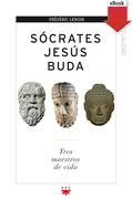 Sócrates, Jesús, Buda