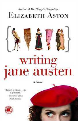 Writing Jane Austen: A Novel