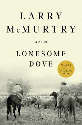Lonesome Dove: A Novel