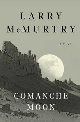 Comanche Moon: A Novel