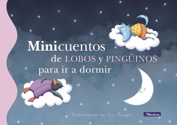 Ana Burgos - Minicuentos de lobos y pingüinos para  ir a dormir (Tamaño de imagen fijo)