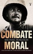 Combate moral. Una historia de la Segunda Guerra Mundial