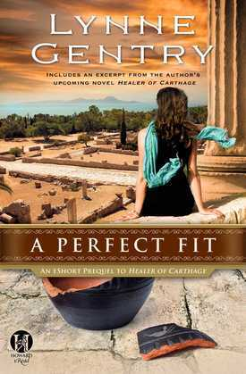 A Perfect Fit: An eShort Prequel to Healer of Carthage