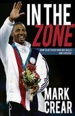 In the Zone: How to Get Over Your Obstacles and Succeed