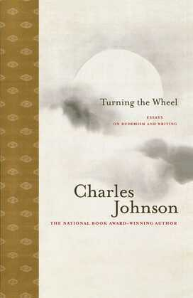 Turning the Wheel: Essays on Buddhism and Writing