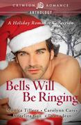 Bells Will Be Ringing: A Holiday Romance Collection